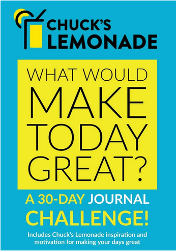 Chuck's Lemonade A 30-Day Journal Challenge! What would make today great?